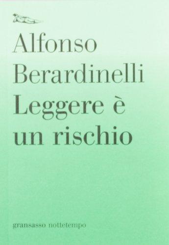 Leggere è un rischio (Gransassi) por Alfonso Berardinelli