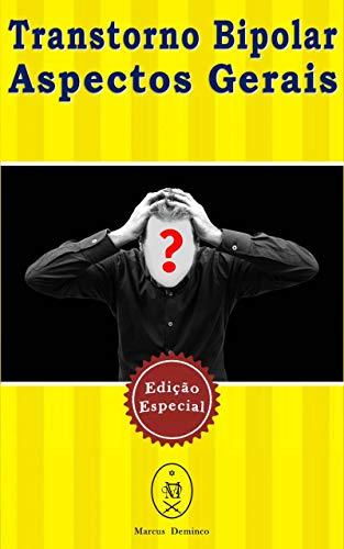 Transtorno Bipolar — Aspectos Gerais. Edição Especial (Portuguese Edition)