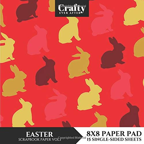 Easter Scrapbook Paper: Bunny Rabbit Patterned 8x8 Single-Sided for Crafts Card Making Origami Specialty Scrapbooking Paper Pad 15 Sheets Vol.1 (Decorative Craft Paper, Band 29) -