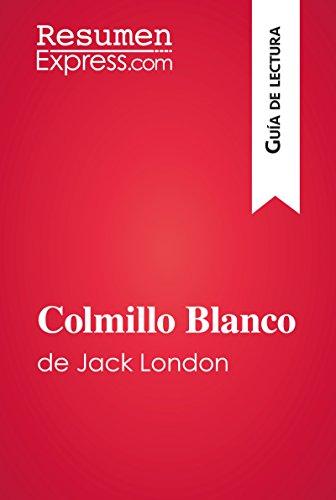 Colmillo Blanco de Jack London (Guía de lectura): Resumen y análisis completo