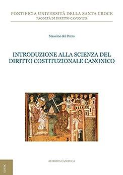 Introduzione alla scienza del Diritto Costituzionale Canonico di [Del Pozzo, Massimo]