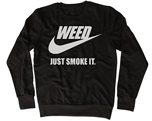 Weed Just Smoke IT Cooler Spruch, Slogan, lustiges Design, Geschenkidee (Immer Weed Smoke)