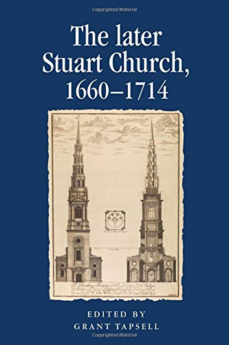 Later Stuart Church, 1660-1714 (Politics, Culture and Society in Early Modern Britain) por Grant Tapsell