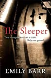 The Sleeper: Two strangers meet on a train. Only one gets off: : A dark and gripping psychological thriller