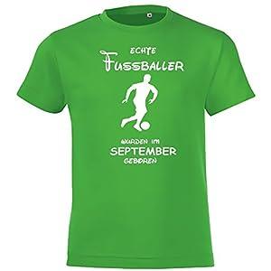 Coole-Fun-T-Shirts Echte Fussballer Wurden IM September Geboren ! Jungen + Mädchen Geburtstag Kinder T-Shirt Kids Gr.128-164 cm Fussball Birthday Party Feiern