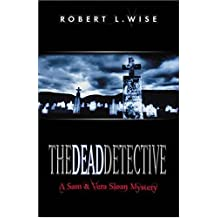 The Dead Detective (Sam and Vera Sloan Mysteries) by Robert L. Wise (2001-01-01)