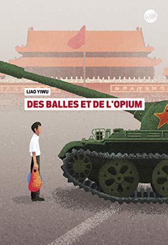 Des balles et de l'opium par Yiwu Liao, traduit du chinois par Marie Holzmann