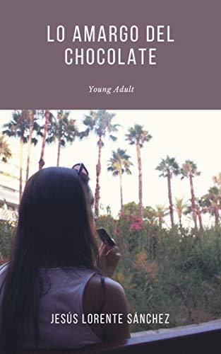 Lo amargo del chocolate: (Literatura Juvenil) eBook: Lorente ...