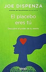 El placebo eres tu (Spanish Edition) by Joe Dispenza(2014-12-30)
