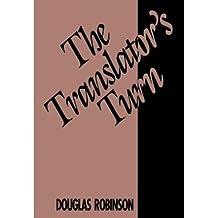 [(The Translator's Turn)] [Author: Douglas Robinson] published on (January, 1991)