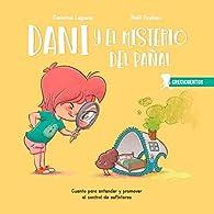 Dani y el misterio del pañal: Cuento para entender y promover el control de esfínteres: 1 par Carolina Laguna