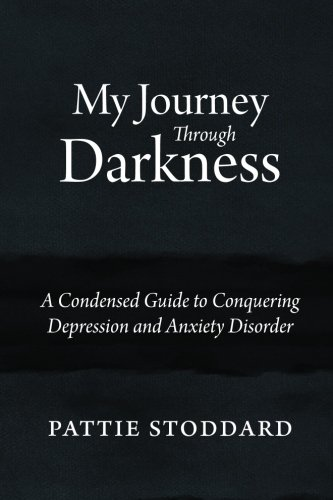 My Journey Through Darkness: A Condensed Guide to Conquering Depression and Anxiety Disorder