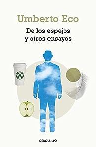 De los espejos y otros ensayos par Umberto Eco
