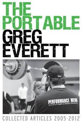 [(The Portable Greg Everett : Collected Articles 2005-2012)] [By (author) Greg Everett] published on (March, 2012)