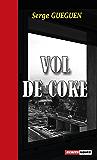 Vol de coke: Un polar au suspense à couper le souffle