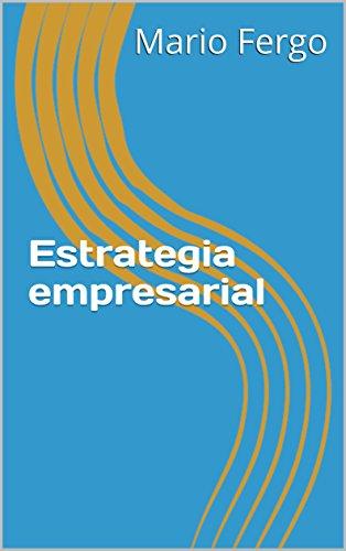 Estrategia empresarial por Mario Fergo