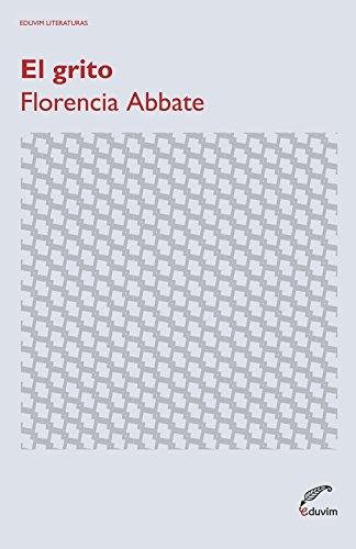 El grito (Eduvim Literaturas) por Florencia Abatte
