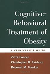 Cognitive-Behavioral Treatment of Obesity: A Clinician's Guide by Zafra Cooper (2003-06-26)
