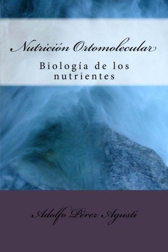 Nutrición Ortomolecular: Biología de los nutrientes: Volume 4 (Nutrición saludable)