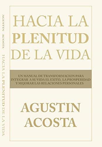 Hacia la Plenitud de la Vida por Agustin Acosta