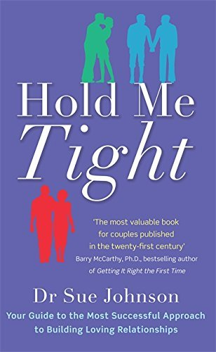 Hold Me Tight: Your Guide to the Most Successful Approach to Building Loving Relationships by Dr Sue Johnson (3-Feb-2011) Paperback