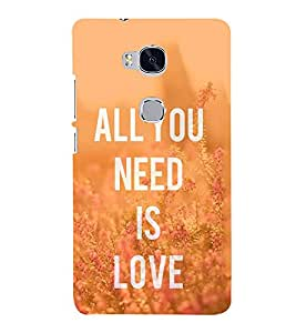 FUSON You Need Is Love 3D Hard Polycarbonate Designer Back Case Cover for Huawei Honor 5X :: Huawei Honor X5 :: Huawei Honor GR5