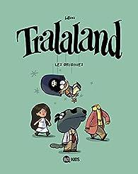 Tralaland, tome 1: Les origines par  Libon