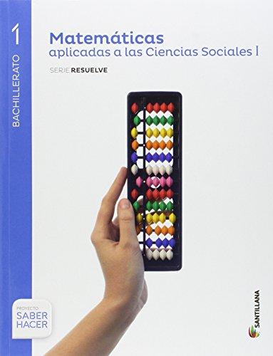 Matemáticas Aplicadas a las Ciencias Sociales Serie Resuelve 1 BTO Saber Hacer