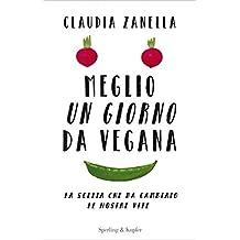 Meglio un giorno da vegana (Italian Edition)