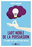 L'art noble de la persuasion (ARTICLES SANS C)