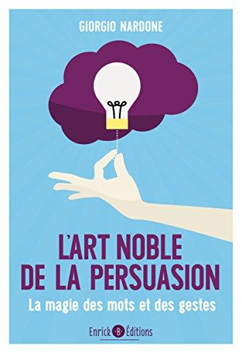 L'art noble de la persuasion