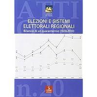 Elezioni e sistemi elettorali regionali. Bilancio di un quarantennio (1970-2010)
