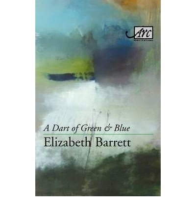 a-dart-of-green-and-blue-author-elizabeth-barrett-published-on-october-2010