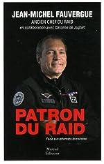 Patron du RAID - Face aux attentats terroristes de Jean-Michel Fauvergue