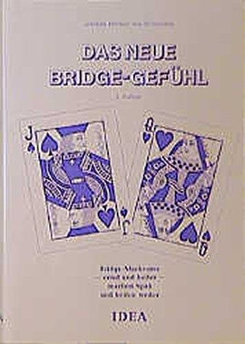 Das neue Bridge-Gefühl. Bridge-Merkverse - ernst und heiter - machen Spaß und helfen weiter (Bridge-bücher-kartenspiel)