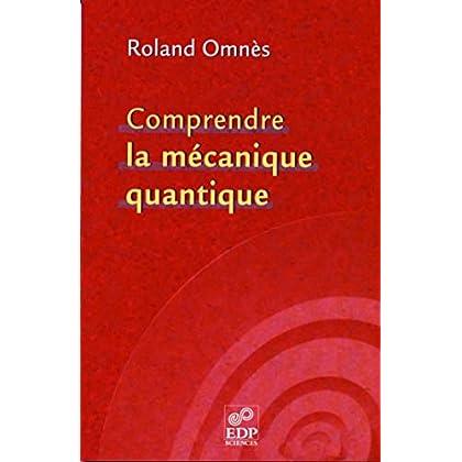 Comprendre la mécanique quantique