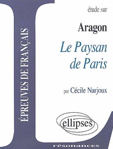 Aragon, Le Paysan de Paris par Narjoux Cécile