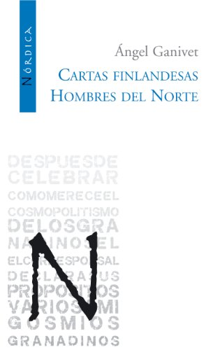 Cartas Finlandesas / Hombres del Norte (Letras Nordicas) por Angel Ganivet