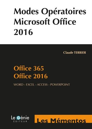 Modes opratoires Microsoft Office: Office 365 - Office 2016. Word - Excel - Access - Powerpoint.