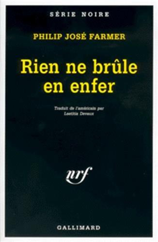 Rien Ne Brule En Enfer (Serie Noire 1) par Philip Farmer