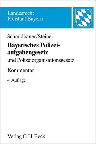 Bayerisches Polizeiaufgabengesetz: und Polizeiorganisationsgesetz