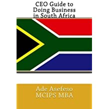 CEO Guide to Doing Business in South Africa by Ade Asefeso MCIPS MBA (2014-05-16)