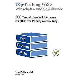 Jetzt herunterladen pdf Top Prüfung Wirtschafts- und Sozialkunde: 300 Testaufgaben für die Abschlussprüfung inkl. Lösungen