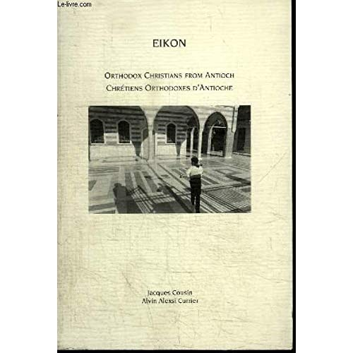 ORTHODOX CHRISTIANS FROM ANTIOCH : CHRETIENS ORTHODOXES D'ANTIOCHE