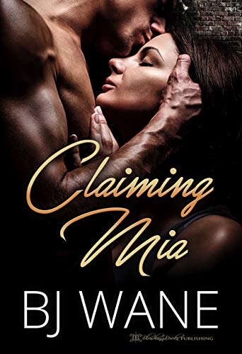 Claiming Mia by [Wane, BJ]