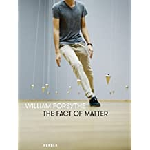 William Forsythe the fact of matter