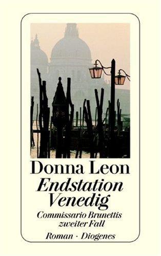 Diogenes Endstation Venedig. Commissario Brunettis zweiter Fall