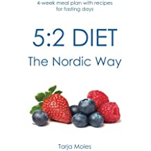 5:2 Diet - The Nordic Way: 4-week meal plan with recipes for fasting days