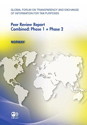 Global Forum on Transparency and Exchange of Information for Tax Purposes Peer Reviews: Norway 2011: Combined: Phase 1 + Phase 2 (English Edition)
