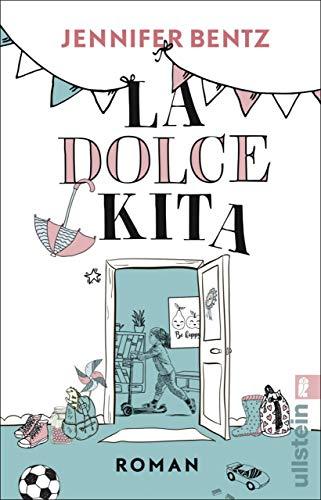 Dolce Mädchen (La Dolce Kita: Roman)